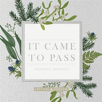 Vertical Worship, Jon Guerra – It Came to Pass (Worthy, Worthy)