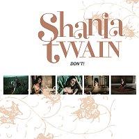 Shania Twain – Don't!