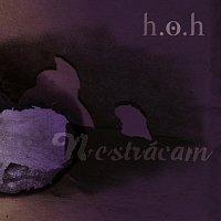 H.O.H – Nestrácam