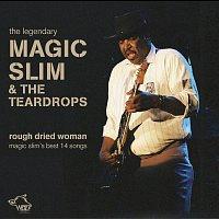 Magic Slim – Rough Dried Woman