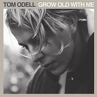 Tom Odell – Grow Old With Me