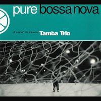 Tamba Trio – Pure Bossa Nova