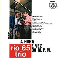 Rio 65 Trio – A Hora E Vez Da M.P.M.