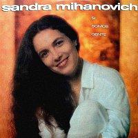 Sandra Mihanovich – Si Somos Gente
