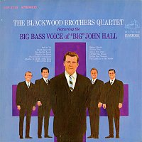 "The Blackwood Brothers Quartet, John Hall – The Blackwood Brothers Quartet Featuring The Big Bass Voice Of ""Big"" John Hall"