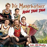 Die Mayrhofner – Ram Tam Tam