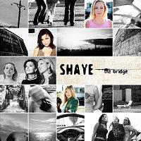 Shaye – The Bridge