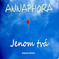 ANNAPHORA – Jenom tvá (Soprane Version)