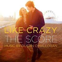 Dustin O'Halloran – Like Crazy (The Score) [Original Motion Picture Score]