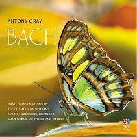 Antony Gray – Bach Piano Transcriptions