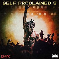 Dax – Self Proclaimed 3