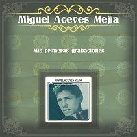 Miguel Aceves Mejia – Mis Primeras Grabaciones