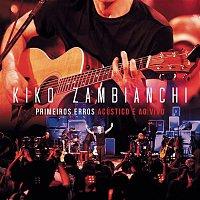 Kiko Zambianchi – Primeiros Erros