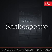 Různí interpreti – Divadlo, divadlo, divadlo / William Shakespeare