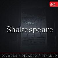 Různí interpreti – Divadlo, divadlo, divadlo / William Shakespeare