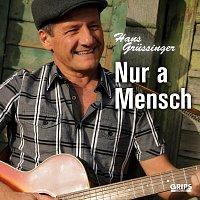 Hans Grussinger – Nur a Mensch