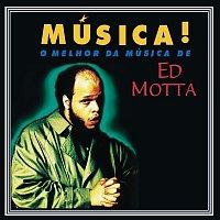 Ed Motta – Música!