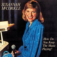 Susannah Mccorkle – How Do You Keep The Music Playing?