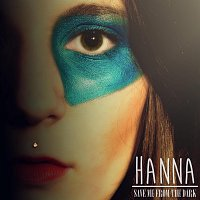 Hanna – SAVE ME FROM THE DARK