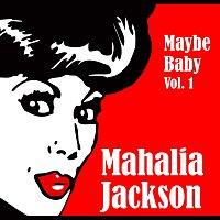 Mahalia Jackson – Maybe Baby Vol. 1