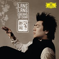 Lang Lang – Dreams Of China
