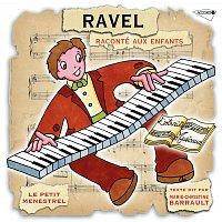 Marie-Christine Barrault, Jp Leroux, Jean Pierre Denys, Gabriel Tacchino – Le Petit Ménestrel: Ravel raconté aux enfants