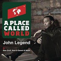John Legend, Dan Croll, Nach, and Anni B Sweet – A Place Called World
