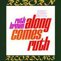 Ruth Brown – Along Comes Ruth (HD Remastered)
