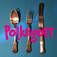 Polkagott – Habe Gut