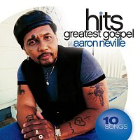 Aaron Neville – Greatest Gospel Hits