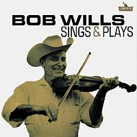 Bob Wills – Bob Wills Sings And Plays