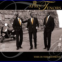 Afro Tenors – This Is The Moment