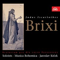 Musica Bohemica, Jaroslav Krček – Brixi: Jidáš Iškariotský. Oratorium