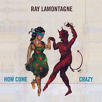 Ray Lamontagne – How Come / Crazy