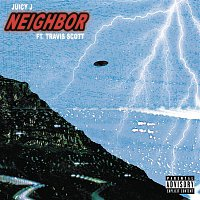 Juicy J, Travis Scott – Neighbor