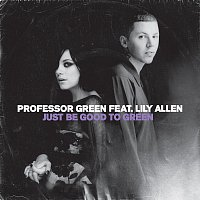 Professor Green, Lily Allen – Just Be Good To Green