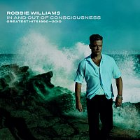 Robbie Williams – In And Out Of Consciousness: Greatest Hits 1990 - 2010