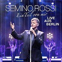 Semino Rossi – Ein Teil von mir (Live aus Berlin)