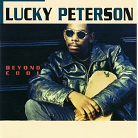 Lucky Peterson – Beyond Cool