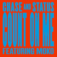 Chase & Status, Moko – Count On Me [Remixes]