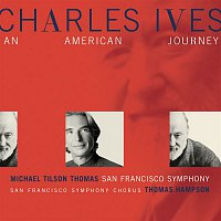 Michael Tilson Thomas, Charles Ives, San Francisco Symphony – Charles Ives:  An American Journey