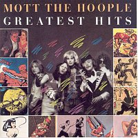 Mott The Hoople – Greatest Hits