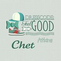 Chet Atkins – Dresscode: Feel Good
