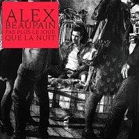 Alex Beaupain – Pas plus le jour que la nuit