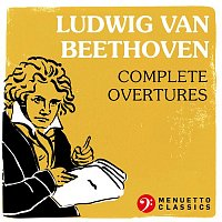 Various  Artists – Ludwig van Beethoven: Complete Overtures