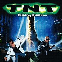 TNT – bumm, bumm…