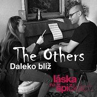 The Others – Daleko blíž (z filmu Láska na špičkách)