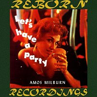 Amos Milburn – Let's Have A Party (HD Remastered)