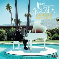 Jeff Goldblum & The Mildred Snitzer Orchestra – I Shouldn't Be Telling You This