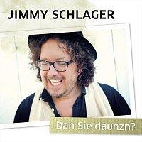Jimmy Schlager – Dan Sie daunzn?